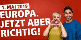 """Heraus zum 1.Mai: """"Europa. Jetzt aber richtig!"""""""